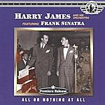 Harry James & His Orchestra All Or Nothing At All