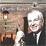 Charlie Barnet Those Swinging Years