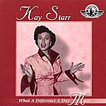 Kay Starr What A Difference A Day Made
