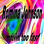 Romina Johnson Movin Too Fast