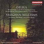 Vernon Handley Delius: Summer Night On The River/Summer Evening/On Hearing The First Cuckoo In Spring/Air And Dance - Vaughan Williams: Overture To 'The Wasps'/Serenade To Music