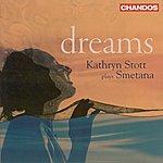 Kathryn Stott Smetana: Dreams/Czech Dances/The Curious One