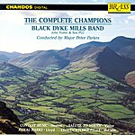 The Black Dyke Mills Band John Foster Black Dyke Mills Band: The Complete Champions