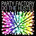 Party Factory Do The Hustle (2-Track Single)