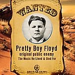 Pretty Boy Floyd Original Public Enemy: The Music He Lived & Died For