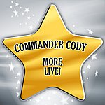 Commander Cody More Live