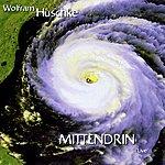 Wolfram Huschke Mittendrin - Live