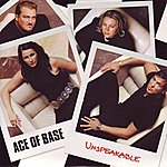 Ace Of Base Unspeakable (2-Track Single)