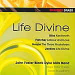 The Black Dyke Mills Band Life Divine: Kenilworth/The 3 Musketeers/Labour And Love/Life Divine