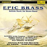 The Black Dyke Mills Band Epic Brass: British Music For Brass Band