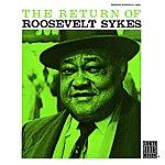 Roosevelt Sykes The Return Of Roosevelt Sykes (Remastered)