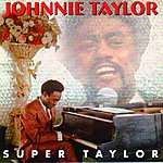 Johnnie Taylor Super Taylor