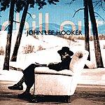 John Lee Hooker Chill Out (Remastered) (Bonus Tracks)