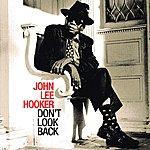 John Lee Hooker Don't Look Back (Remastered) (Bonus Tracks)