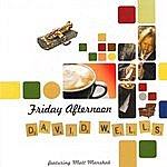 David Wells Friday Afternoon