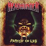 Headhunter Parody Of Life