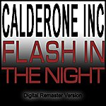 Calderone Inc. Flash In The Night (Remastered)(4-Track Maxi-Single)