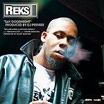 Reks Say Goodnight/Big Dreamers (7-Track Maxi-Single) (Parental Advisory)