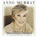 Anne Murray What A Wonderful World