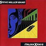 Steve Miller Band Italian X Rays