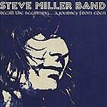 Steve Miller Band Recall The Beginning...A Journey From Eden