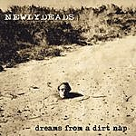 Newlydeads Dreams From A Dirt Nap