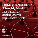Johnny Dangerous Clear My Mind (4-Track Remix Maxi-Single)
