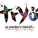 Tryo De Bouches À Oreilles: En Conert À L'Olymia & Au Cabaret Sauvage