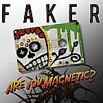 Faker Are You Magnetic? (3-Track Maxi-Single)