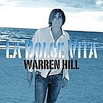 Warren Hill La Dolce Vita