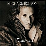 Michael Bolton Timeless: The Classics