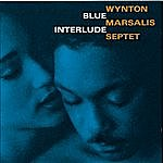 Wynton Marsalis Septet Blue Interlude