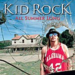 Kid Rock All Summer Long (Single)