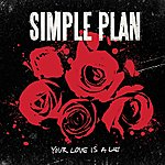 Simple Plan Your Love Is A Lie (2-Track Single)