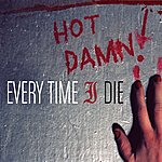 Every Time I Die Hot Damn!