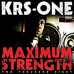 KRS-One Maximum Strength 2008 (Parental Advisory)