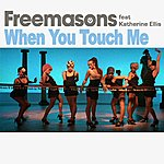 Freemasons When You Touch Me (11-Track Maxi-Single)