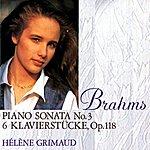 Hélène Grimaud Brahms: Piano Sonata No.3/6 Klavierstücke, Op.118