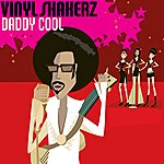 Vinylshakerz Daddy Cool (5-Track Maxi-Single)