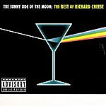 Richard Cheese The Sunny Side Of The Moon: The Best Of Richard Cheese (Parental Advisory)