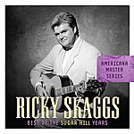 Ricky Skaggs Americana Master Series: Best Of The Sugar Hill Years