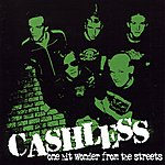 Cashless One Hit Wonder From The Streets