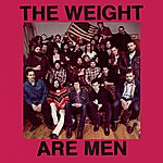 The Weight Are Men