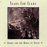 Tears For Fears Raoul And The Kings Of Spain