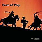 Fear Of Pop Volume I