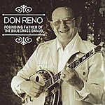 Don Reno Founding Father Of The Bluegrass Banjo