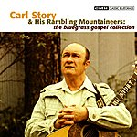 Carl Story & The Rambling Mountaineers The Bluegrass Gospel Collection