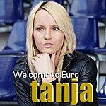 Tanja Welcome To Euro (4-Track Maxi-Single)