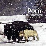 Poco The Forgotten Trail (1969-1974)