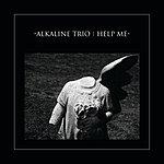 Alkaline Trio Help Me/Do You Wanna Know?